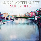 Kostelanetz Super Hits, Vol. 1 by Various Artists