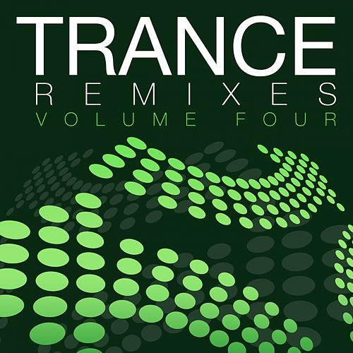 Trance Remixes - Volume Four - EP by Various Artists