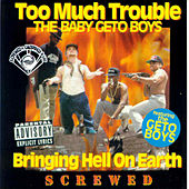 Bringing Hell on Earth (Screwed) by Too Much Trouble