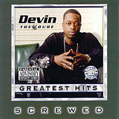 Greatest Hits (Screwed) von Devin The Dude