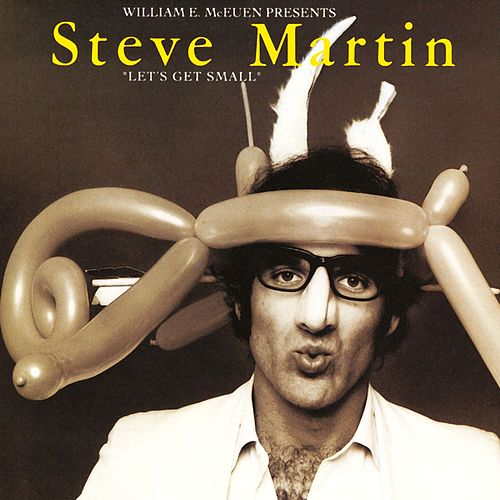 Let's Get Small by Steve Martin