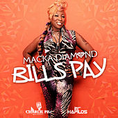 Bills Pay - Single by Macka Diamond