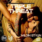 Wildin Stylin  - Single by Triple Threat