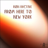 From Here to New York by Ron Ractive