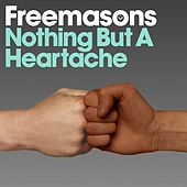 Nothing But a Heartache by The Freemasons