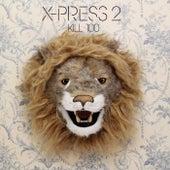 Kill 100 by X-Press 2