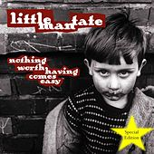 Nothing Worth Having Comes Easy (Special Edition) by Little Man Tate
