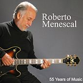 Roberto Menescal : 55 Years of Music by Various Artists