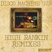 Disco Machine Gun (High Rankin Remixes) by Lo Fidelity Allstars