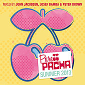 Pure Pacha Summer 2013 - Mixed by John Jacobsen, Josef Bamba & Peter Brown by Various Artists