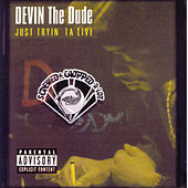Just Tryin' Ta Live (Screwed & Chopped-A-Lot) by Devin The Dude
