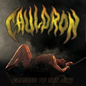 Chained to the Nite by Cauldron