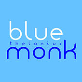 Blue Monk: The Very Best of Thelonious Monk by Thelonious Monk