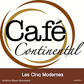 Cafe Continental by Les Cinq Modernes