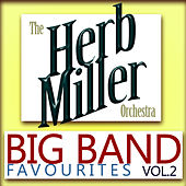 Big Band Favourites, Vol. 2 by Herb Miller Orchestra