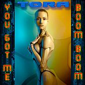 You Got Me Boom! Boom! by Tora