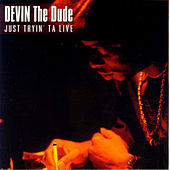Just Tryin Ta Live by Devin The Dude