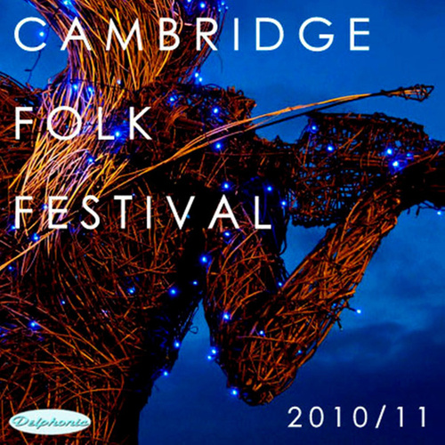 The Cambridge Folk Festival 2010/11 (Live) by Various Artists