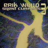 Silent Currents 3 by Erik Wøllo