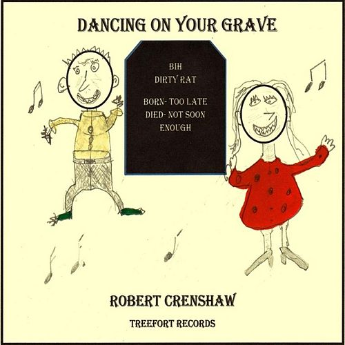 Dancing On Your Grave by Robert Crenshaw