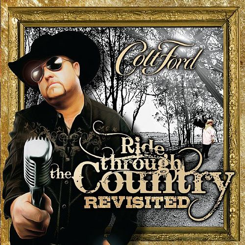 Ride Through the Country (Revisited) by Colt Ford