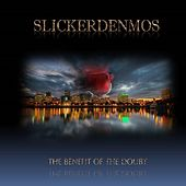 The Benefit of the Doubt (Slickerdenmos) by Various Artists