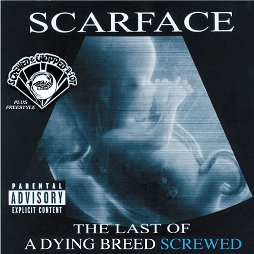 The Last of a Dying Breed (Screwed) by Scarface
