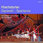 Khachaturian: Gayeneh and Spartacus by Vienna Philharmonic Orchestra