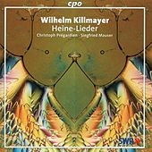 Killmayer: Heine-Lieder by Christoph Pregardien