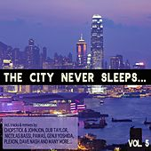 The City Never Sleeps, Vol. 5 by Various Artists