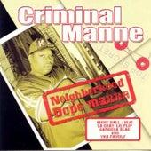 Neighborhood Dope Manne by Criminal Manne