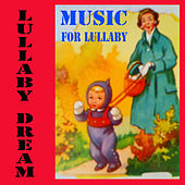 Lullaby Dream Music by Lullaby