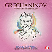 Grechaninov: Symphony No. 1 in B Minor, Op. 6 (Digitally Remastered) by Moscow RTV Symphony Orchestra