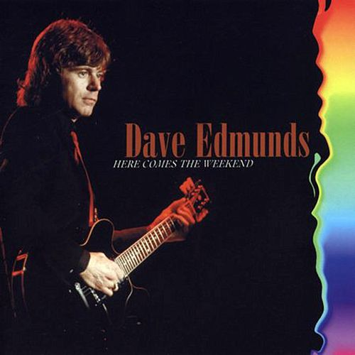 Here Comes the Weekend by Dave Edmunds