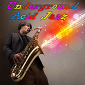 Underground Acid Jazz by Various Artists