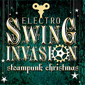 Electro Swing Invasion - Steampunk Christmas by Steampunk