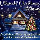 Ultimate Christmas Album (A Collection of Festive Songs & Carols for All the Family At Christmastime) by Various Artists