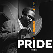 Pride - World of Trouble Version by Thelonious Monk