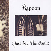 Just Say the Faith by Rapoon