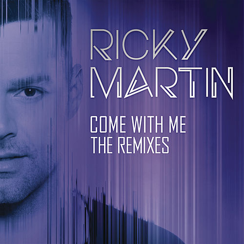 Come with Me - The Remixes by Ricky Martin