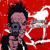 We Don't Care by Slaughter and the Dogs