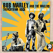 Trenchtown Rock: Anthology '69-'78 by Bob Marley