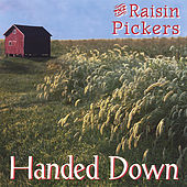 Handed Down by The Raisin Pickers