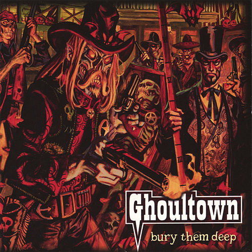 Bury Them Deep by Ghoultown
