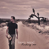 Finding Me by Kevin Wood