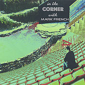 In the Corner by Mark French