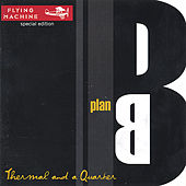 Plan B by Thermal And A Quarter