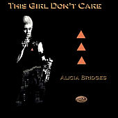 This Girl Don't Care by Alicia Bridges