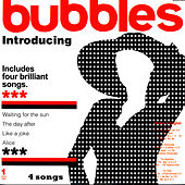Introducing Bubbles by Bubbles