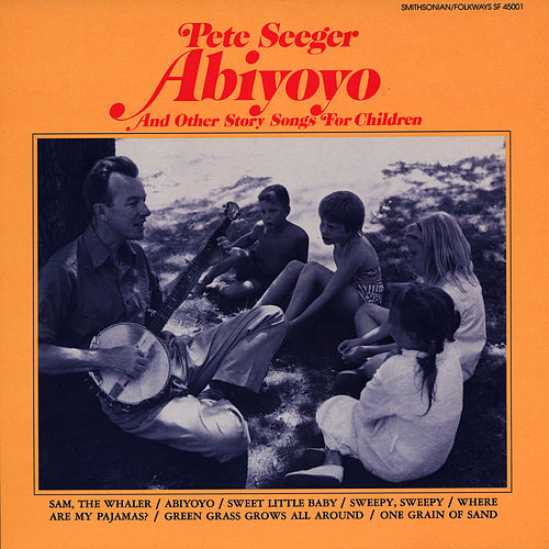 Abiyoyo and Other Story Songs for Children by Pete Seeger